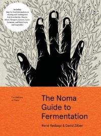 Rene Redzepi, David Zilber - The Noma Guide to Fermentation - фото